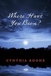"""Where Have You Been"" By Cynthia Boone"