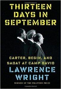 Thirteen Days in September Carter, Begin, and Sadat at Camp David