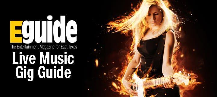 eguide magazine live music gig guide tyler tx