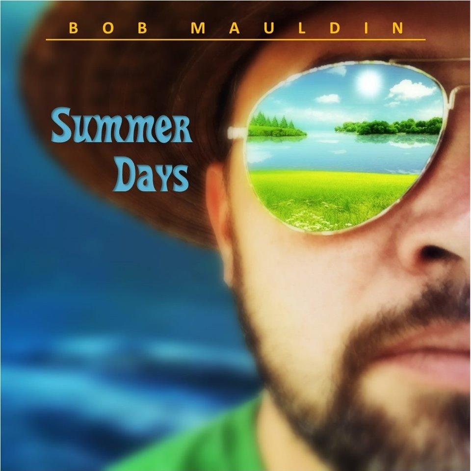 Bob Mauldin's New Album, Summer Days